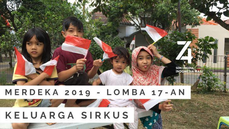 Keluarga sirkus lomba 17an agustus memperingati kemerdekaan indonesia ke 74th